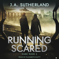 Running Scared - J.A. Sutherland