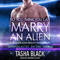 So You Think You Can Marry an Alien - Tasha Black