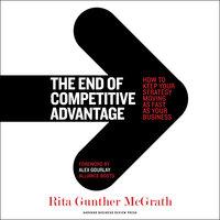The End of Competitive Advantage - Rita Gunther McGrath