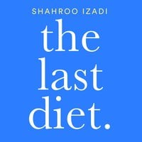 The Last Diet - Shahroo Izadi