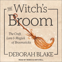 The Witch's Broom - Deborah Blake