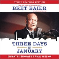 Three Days in January: Young Readers' Edition - Bret Baier, Catherine Whitney
