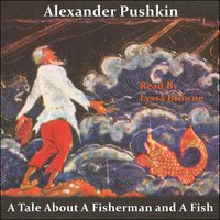 A Tale About A Fisherman and A Fish - Alexander Pushkin