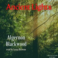 Ancient Lights - Algernon Blackwood