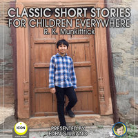 Classic Short Stories For Children Everywhere - R. K. Munkittrick