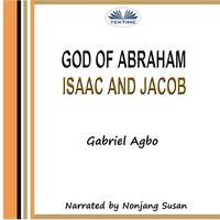 God Of Abraham, Isaac And Jacob - Gabriel Agbo