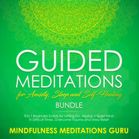 Guided Meditations for Anxiety, Sleep and Self-Healing Bundle - Mindfulness Meditations Guru