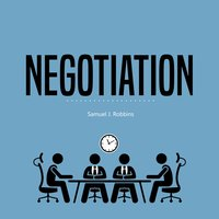 Negotiation: A Beginner's Guide to Influence, Analyze People Using Persuasion and Powerful Communication Skills - Samuel J. Robbins