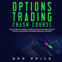 Options Trading: Crash Course - Ben Price