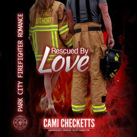 Rescued by Love - Cami Checketts