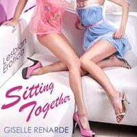 Sitting Together: Lesbian Erotica - Giselle Renarde