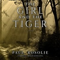 The Girl and the Tiger - Paul Rosolie