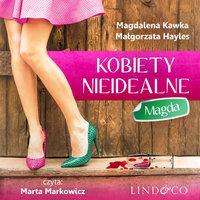 Magda - Małgorzata Hayles, Magdalena Kawka