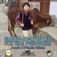 Timeless Short Stories - For Kids Everywhere - Jacob Wilhelm Grimm