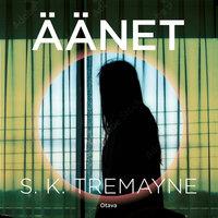 Äänet - S.K. Tremayne
