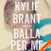 Balla per me - Kylie Brant