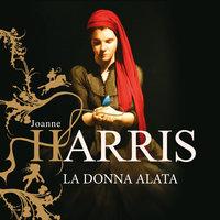 La donna alata - Joanne Harris
