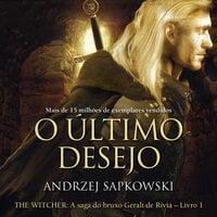 O Último Desejo - Andrzej Sapkowski
