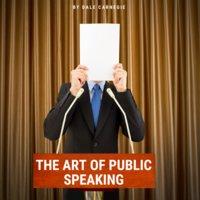 The Art of Public Speaking - Joseph Berg Esenwein