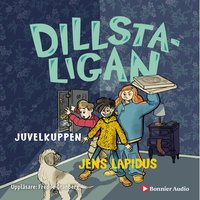 Dillstaligan: Juvelkuppen - Jens Lapidus
