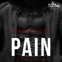 The Moretti Family: Tied To Pain - Mia Kingsley
