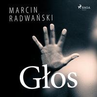 Głos - Marcin Radwański