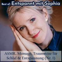"""Best of """"Entspannt mit Sophia"""" - Asmr, Massage, Traumreise für Schlaf & Entspannung (Nr. 1) - Sophia de Mar"""