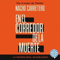 En el corredor de la muerte - Nacho Carretero