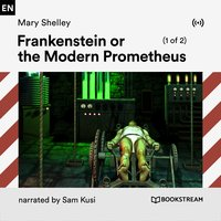 Frankenstein or the Modern Prometheus (1 of 2) - Mary Shelley