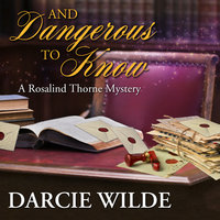 And Dangerous To Know - Darcie Wilde