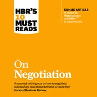 HBR's 10 Must Reads on Negotiation - Daniel Kahneman, Deepak Malhotra, Max H. Bazerman, Harvard Business Review, Erin Meyer