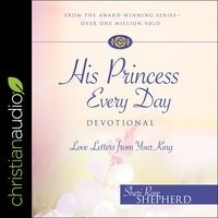 His Princess Every Day: Daily Love Letters from Your King - A Year Long Devotional - Sheri Rose Shepherd