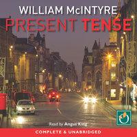 Present Tense - William McIntyre
