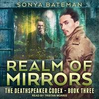 Realm of Mirrors - Sonya Bateman