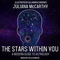 The Stars Within You: A Modern Guide to Astrology - Julianna McCarthy