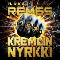 Kremlin nyrkki - Ilkka Remes