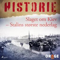 Slaget om Kiev - Stalins største nederlag - Orage