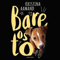 Hjerte af pap (3) - Bare os to - Kristina Aamand