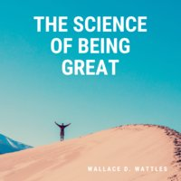 The Science of Being Great - Wallace D. Wattles
