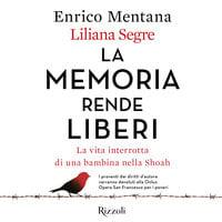 La memoria rende liberi - Liliana Segre