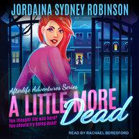 A Little More Dead - Jordaina Sydney Robinson