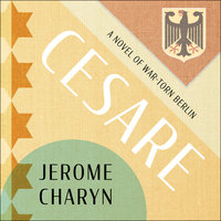 Cesare: A Tale of War-Torn Berlin - Jerome Charyn