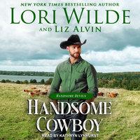 Handsome Cowboy - Lori Wilde, Liz Alvin