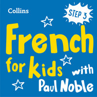 Learn French for Kids with Paul Noble – Step 3 - Paul Noble