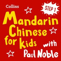 Learn Mandarin Chinese for Kids with Paul Noble – Step 1 - Paul Noble, Kai-Ti Noble