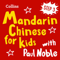 Learn Mandarin Chinese for Kids with Paul Noble – Step 3 - Paul Noble, Kai-Ti Noble