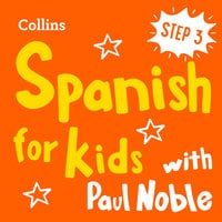 Learn Spanish for Kids with Paul Noble – Step 3 - Paul Noble