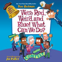 My Weird School Special: We're Red, Weird, and Blue! What Can We Do? - Dan Gutman