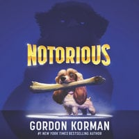 Notorious - Gordon Korman