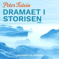 Dramaet i storisen - Peter Tutein